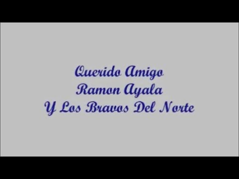 Querido Amigo Beloved Friend - Ramon Ayala Letra -