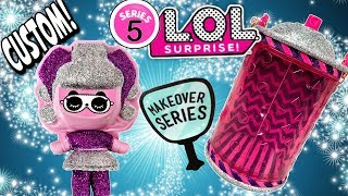 LOL Surprise Series 5 #hairgoals LOL Dolls Custom Glitterati Makeover Series 4 Wave 3 LOL