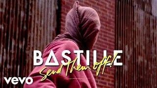 Bastille - Send Them Off! (Skream Remix Radio Edit)