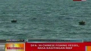 BT: DFA: 30 Chinese fishing vessel, nasa Kagitingan Reef
