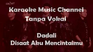 Karaoke Dadali - Disaat Aku Mencintaimu | Tanpa Vokal