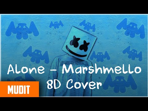Alone Marshmallow 8D Sound Amazing Video