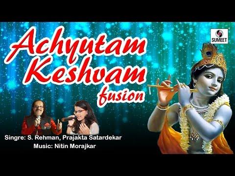 Achyutam Keshvam - Fusion - Sumeet Music