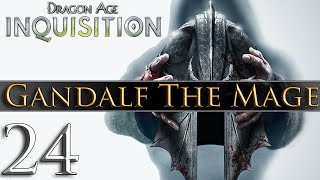 Dragon Age: Inquisition [PC] Gameplay - Gandalf The Mage #24 ~ Knight Enchanter!