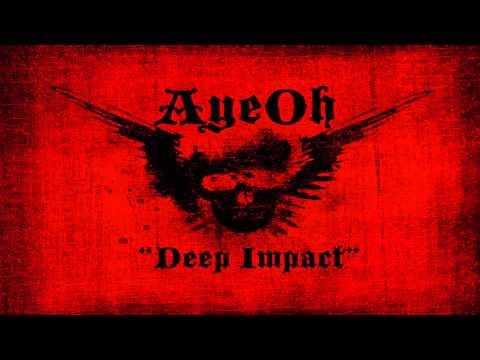 """AyeOh- """"Deep Impact"""" (Original)"""