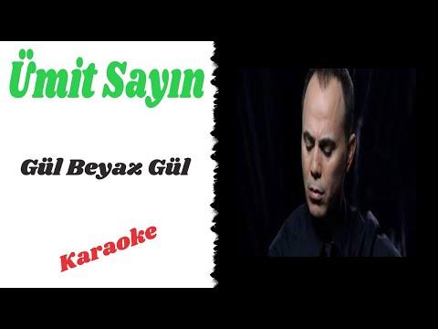 Ümit Sayın - Gül Beyaz Gül (karaoke)