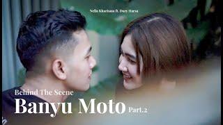 Behind the scene Banyu Moto - Nella Kharisma feat Dory Harsa Part 2