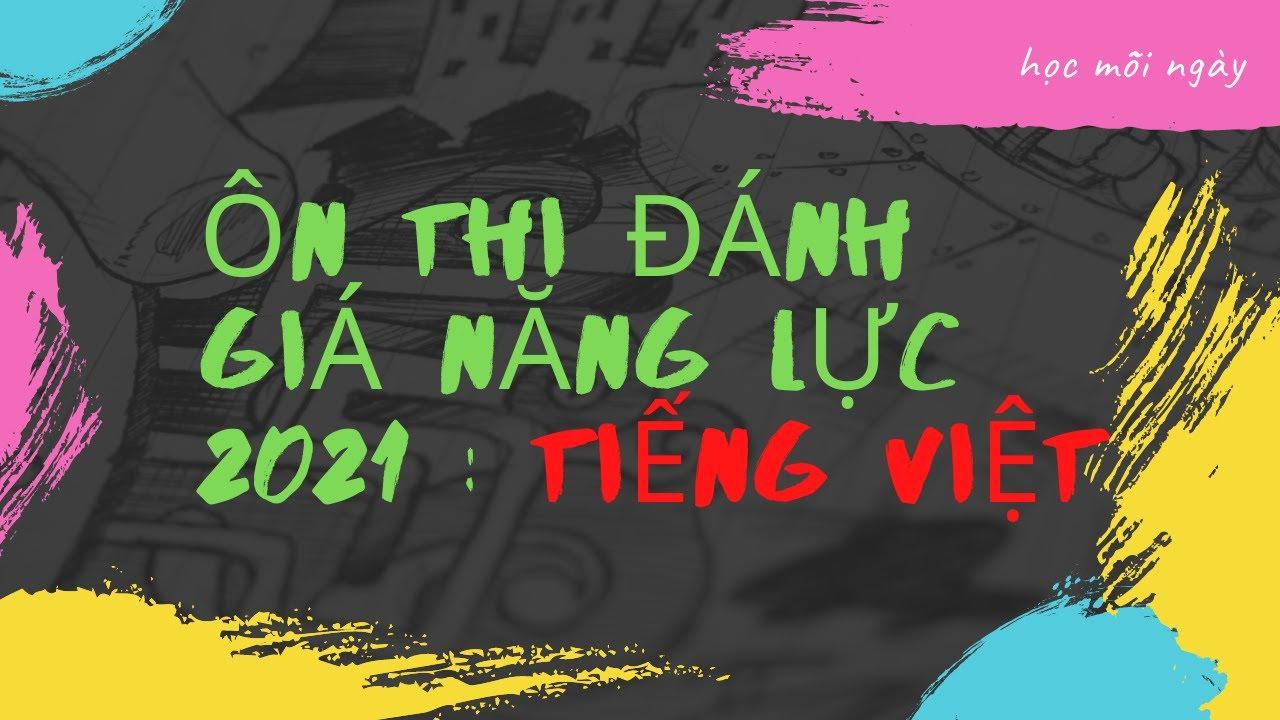 đề thi đánh giá năng lực 2020 I P1:Tiếng Việt
