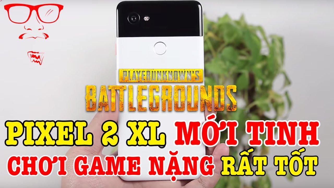 Google Pixel 2 XL MỚI 100% CHƠI GAME NẶNG RẤT TỐT TRONG TẦM GIÁ