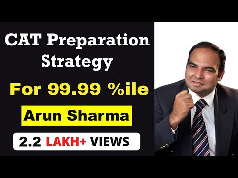 Arun Sharma Speaks On Strategy for CAT Prep