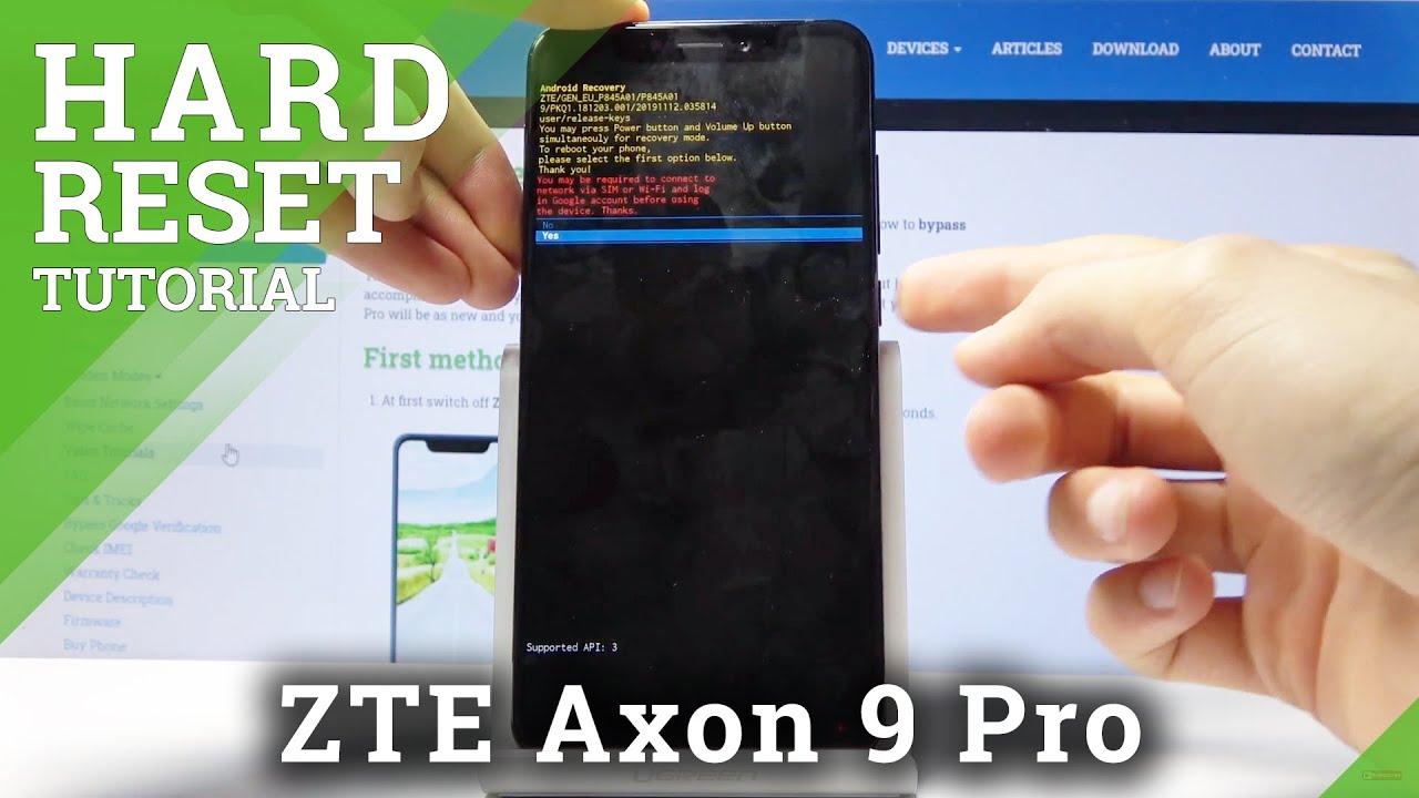 How to Hard Reset ZTE Axon 9 Pro - Remove Screen Lock ...