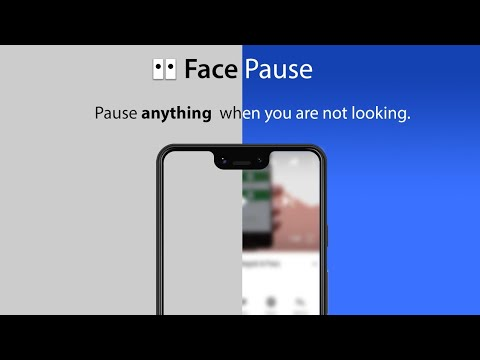 FacePause - Pause your phone when you look away