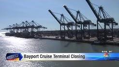 Bayport Cruise Terminal closing