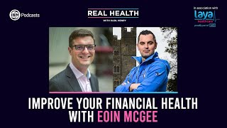 Real Health: Improve your Financial Health with these tips from Eoin McGee