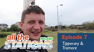 Abandoned Stations : Tick! - Episode 7, 30th March - Tipperary, Tramore & Bridgetown