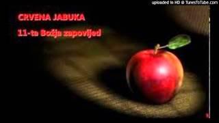 05.Crvena Jabuka - 11 Ta Bozja Zapovijed