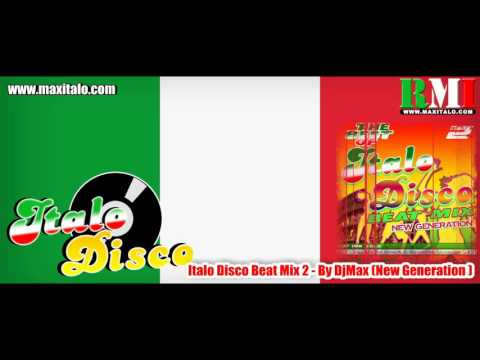 ITALO DISCO BEAT MIX 2 - By DjMax (New Generation)