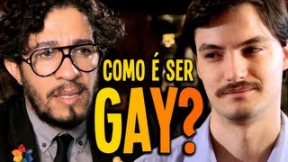 COMO É SER GAY?