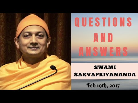 Questions and Answers with Swami Sarvapriyananda - Feb 19, 2017