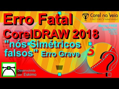 Erro Fatal CorelDRAW 2018 Nós Simétricos Falsos Correção dos Bugs