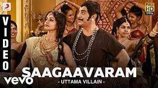 Uttama Villain - Saagaavaram Video | Kamal Haasan, Pooja Kumar | Ghibran