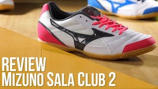 Review Mizuno Sala Club 2