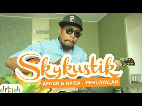 Afgan & Raisa - Percayalah (Remix)