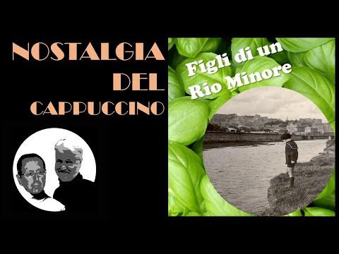 Nostalgia del cappuccino - FIGLI DI UN RIO MINORE