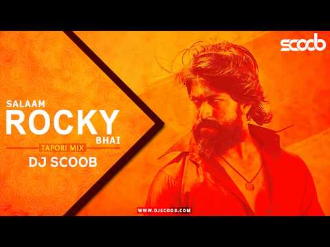 Salaam Rocky Bhai (Tapori Mix) - DJ Scoob