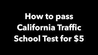 How to Pass the California Traffic School Test Online , easy and fast !