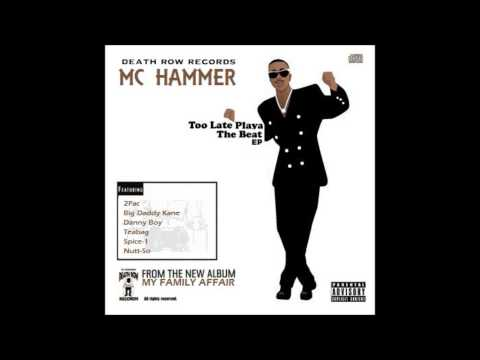 MC Hammer - Too Late Playa (feat. 2Pac, Big Daddy Kane, Nutt-So & Danny Boy) [EXPLiCiT]