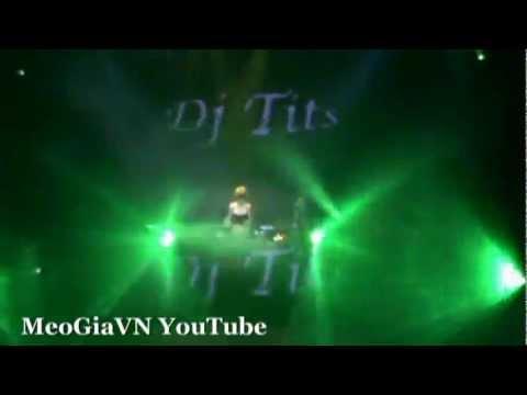DJ Tít Xinh - Nonstop - Clip3 - Lên Nào Anh Em