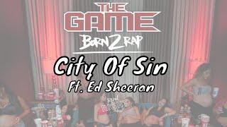 The Game - City of Sin ft. Ed Sheeran [Born 2 Rap]