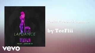 TeeFlii ft. Jeremih - Lapdance
