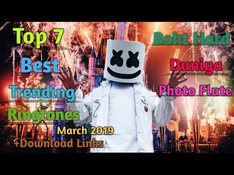 Top 7 Best Trending Ringtone | March 2019 | Ft. Duniya, Boht Hard, Photo | With Download Links
