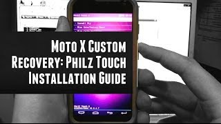 Moto X Custom Recovery: Philz Touch Installation Guide