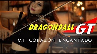 MI CORAZON ENCANTADO Dragon Ball GT Violín | Cello Cover