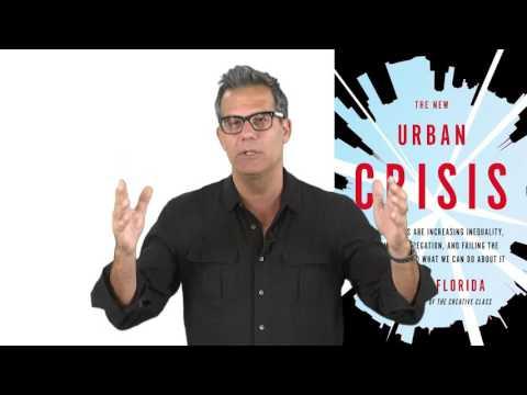 Richard Florida, The New Urban Crisis  -  the new book (long version)