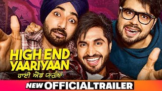 High End Yaariyan Official Trailer | Jassi Gill | Ranjit Bawa | Ninja| Pankaj Batra| Releasing22Feb