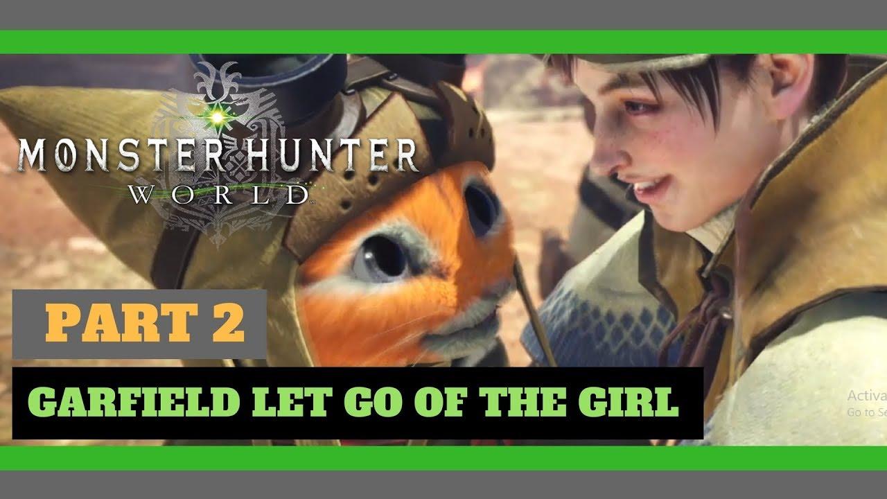 Monster Hunter World Gameplay Part 2 Great Sword Garfield Let Go Of The Girl Youtube