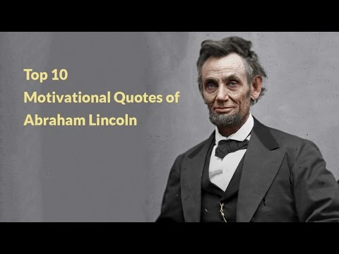 Top 10 Motivational Quotes Of Abraham Lincoln