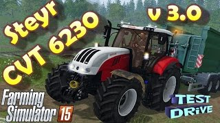 Steyr CVT 6230 V3 0 farming simulator 2015 Multiplayer 1:1 scale Ploughing Spec Beleuchtung31 (fixed front) Openable doors and rear window Real Exhaust Particle System V3 Verify Moving Tools Manual Ignition Dual Wheels. Front and rear. New Wheels New Skin