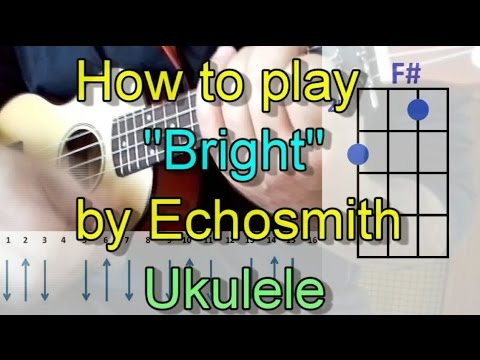 How to play Bright by Echosmith (Ukulele Guitar Chords Cover) - YouTube