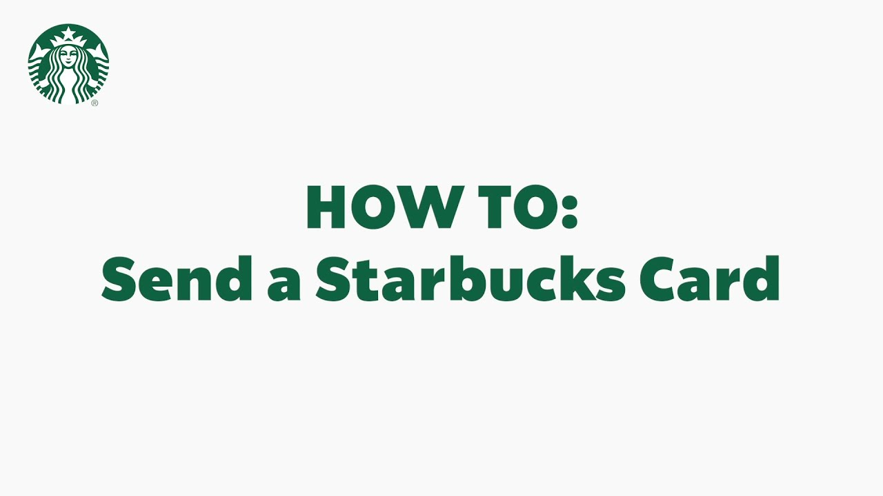 Starbucks App Basics: How To Send a Starbucks Card (StarbucksCare)