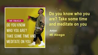 M.I Abaga - Do You Know Who You Are Take and Meditate on You (Official Audio)