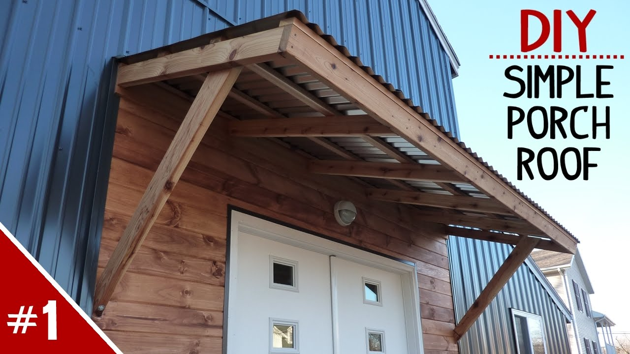 How To Build A Clean N Simple Porch Roof Part 1 Of 2