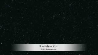 Kindelein Zart (RIAS Kammerchor)