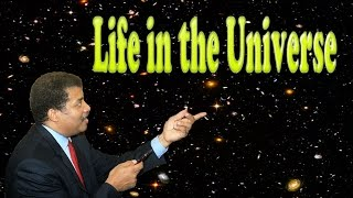 Neil deGrasse Tyson - The odds of Life on the Universe is high
