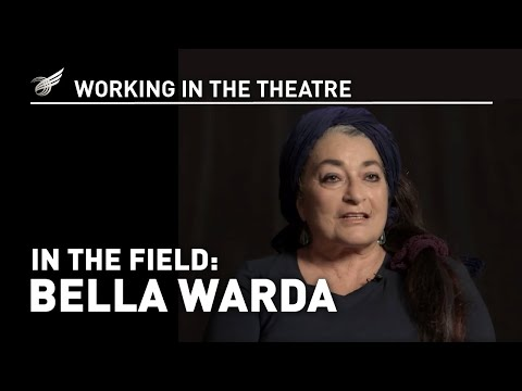 Working in the Theatre: In the Field - Bella Warda