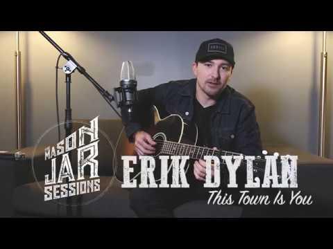 Erik Dylan This Town Is You  - Mason Jar Session